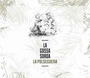 la-gossa-sorda-la-polseguera-1024x889