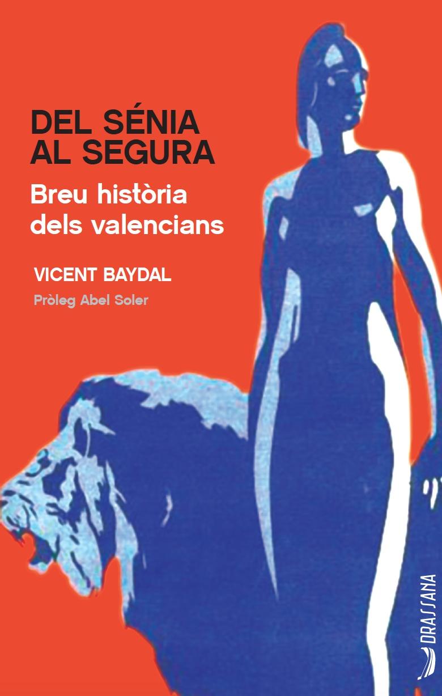 Vicent Baydal Del Sénia Al Segura Breu Història dels valencians